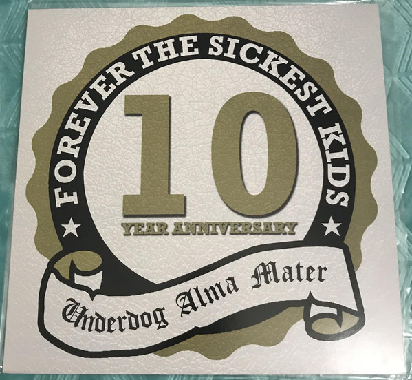 Forever The Sickest Kids – Underdog Alma Mater 10 Year Anniversary